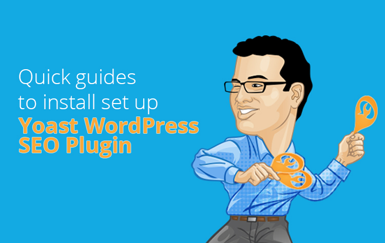 Quick guides to install and set up Yoast WordPress SEO Plugin