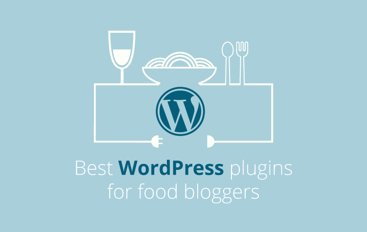 Best WordPress plugins for food bloggers