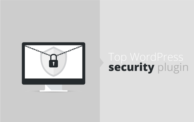 Top WordPress security plugin you must be familiar with