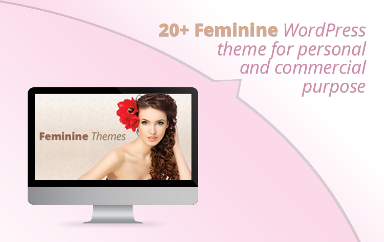 20+ Feminine WordPress theme for personal and commercial purpose