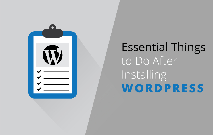Essential things to do after installing WordPress