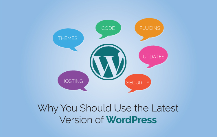 Why You Should Use the Latest Version of WordPress