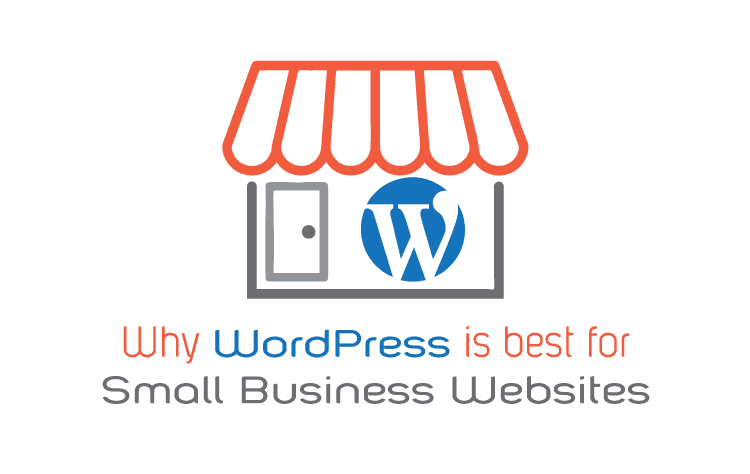 10 Reasons Why WordPress is best for Small Business Websites