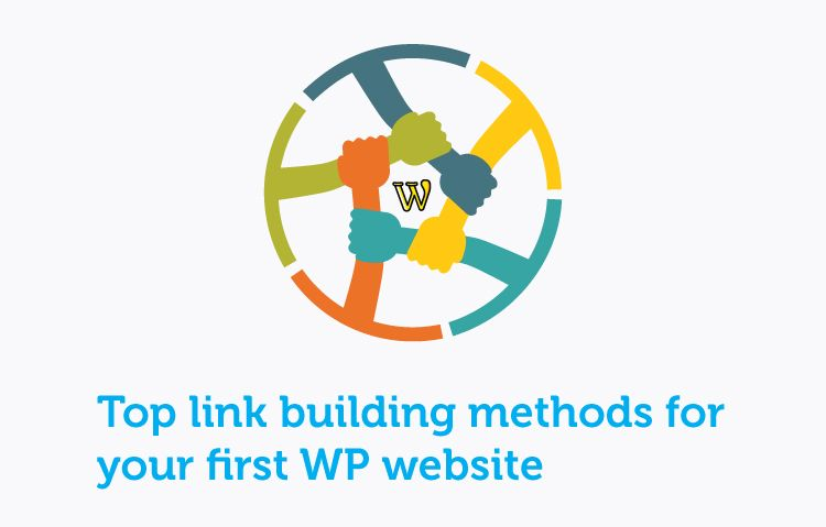 Top link building methods for your first WP website