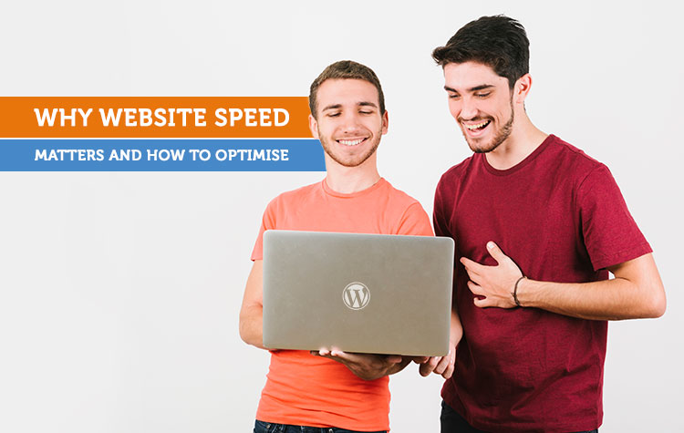 Why Website Speed Matters and How to Optimise it