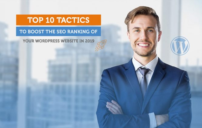 Top 10 Tactics To Boost The SEO Ranking Of Your WordPress Website in 2019