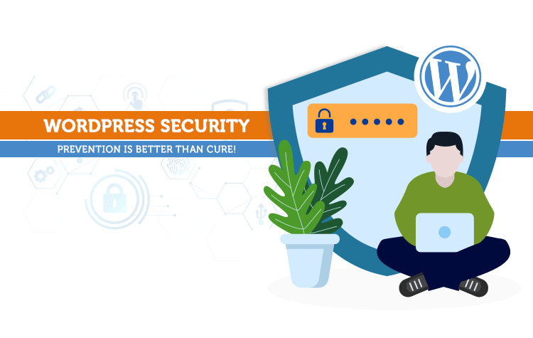 WordPress Security: Prevention Is Better Than Cure!