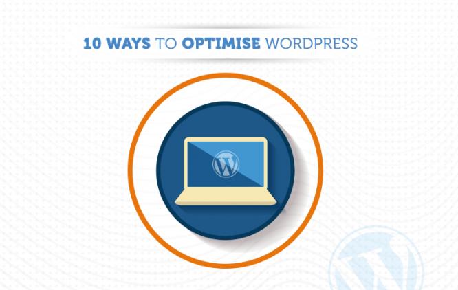 10 Ways To Optimise Your WordPress Website's Performance