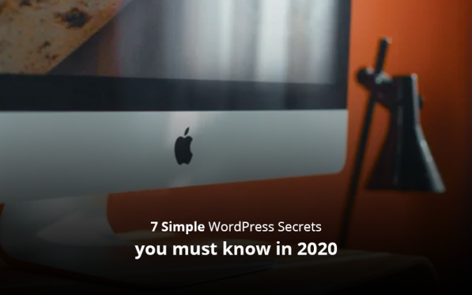 7 Simple WordPress Secrets you must know in 2020