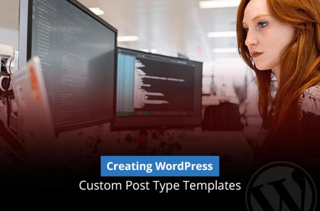 Creating WordPress Custom Post Type & Templates