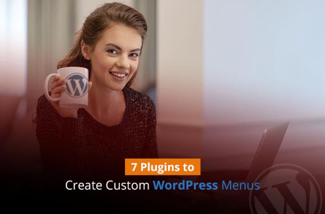 7 Plugins to Create Custom WordPress Menus & Navigations