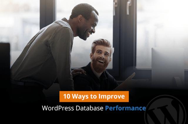 10 Ways to Improve WordPress Database Performance