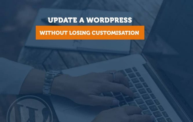How to Update a WordPress Theme without Losing Customisation