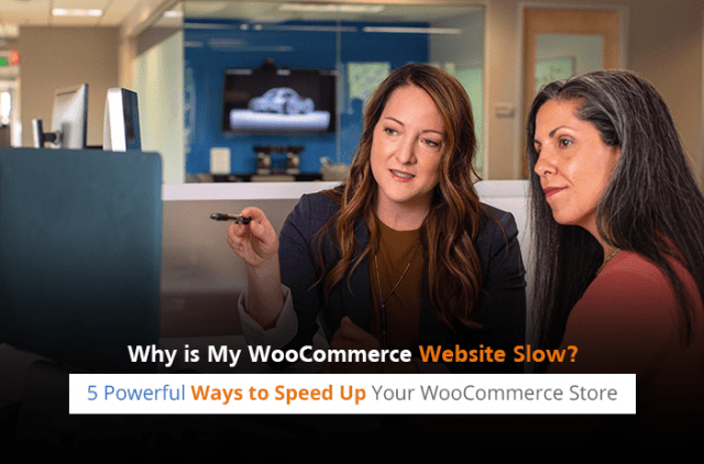Why is My WooCommerce Website Slow? Six Powerful Ways to Speed Up Your WooCommerce Store