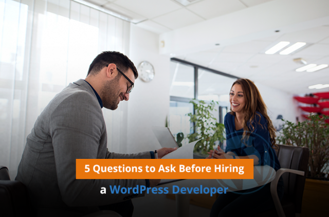 Five Important Questions to Ask Before Hiring WordPress Developer