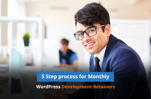 Five-Step Process for Monthly WordPress Development Retainers