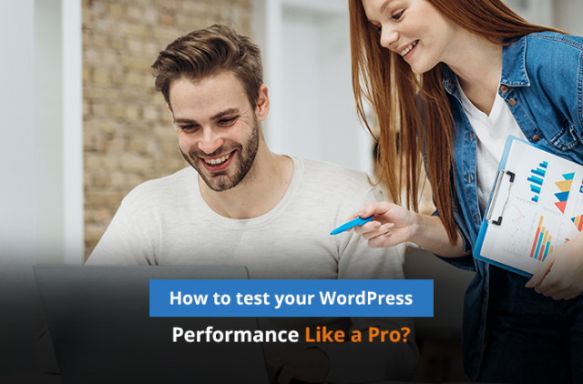 How to Test Your WordPress Performance Like a Pro?